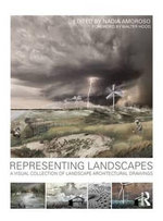Representing Landscapes : A Visual Collection of Landscape Architectural Drawings