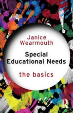 Special Educational Needs : The Basics Series - Janice Wearmouth