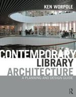 Contemporary Library Architecture : A Planning and Design Guide - Ken Worpole