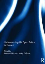 Understanding UK Sport Policy : A Comparative Context