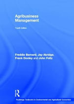 Agribusiness Management : Routledge Textbooks in Environmental and Agricultural Econom - Jay T. Akridge