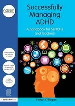 Taking Charge of ADHD : A Handbook for SENCOS and Teachers - Fintan O'Regan