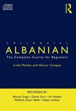 Colloquial Albanian : The Complete Course for Beginners - Linda Meniku