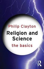 Religion and Science : The Basics Series - Philip Clayton