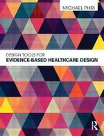 Design Tools for Evidence-Based Healthcare Design - Michael Phiri
