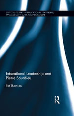 Educational Leadership and Pierre Bourdieu : Critical Studies in Educational Leadership, Management and Administration - Pat Thomson