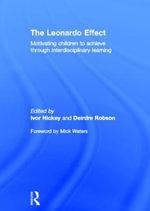 The Leonardo Effect : Motivating Children to Achieve Through Interdisciplinary Learning