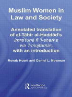 Muslim Women in Law and Society : Annotated Translation of Al-Tahir Al-Haddad's Imra 'tuna Fi 'l-sharia Wa 'l-mujtama, with an Introduction - No Contributor