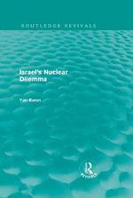 Israel's Nuclear Dilemma - Yair Evron