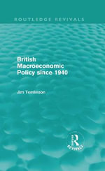 British Macroeconomic Policy Since 1940 - Jim Tomlinson
