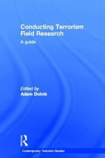 Conducting Terrorism Field Research : A Guide