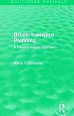Urban Transport Planning : A Developmental Approach - Harry Dimitriou