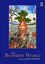 The Buddhist World : Routledge Worlds