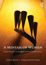 A Minyan of Women : Family Dynamics, Jewish Identity and Psychotherapy Practice