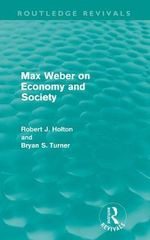 Max Weber on Economy and Society - Robert Holton