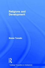 Religions and Development : Routledge Perspectives on Development Ser. - Emma Tomalin