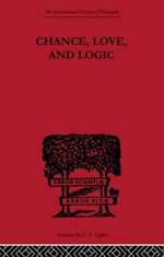 Chance, Love, and Logic : Philosophical Essays - Charles S. Peirce