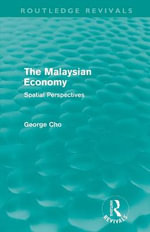 The Malaysian Economy : Spatial Perspectives - George Cho
