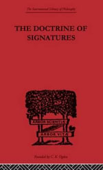 The Doctrine of Signatures : A Defence of Theory in Medicine - Scott Buchanan