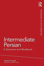 Intermediate Persian : A Grammar and Workbook : Grammar Workbooks - Saeed Yousef