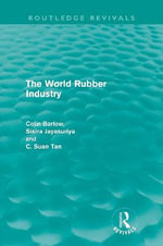 The World Rubber Industry : Aid and Reconstruction After a Disaster - Colin Barlow