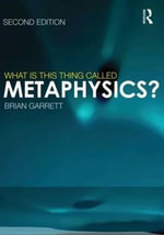 What is This Thing Called Metaphysics? - Brian Garrett