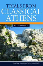 Trials from Classical Athens : Routledge Sourcebooks for the Ancient World - Christopher Carey