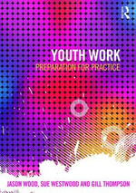Youth Work : Preparation for Practice - Jason Pandya-Wood