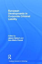 European Developments in Corporate Criminal Liability : Routledge Advances in Criminology