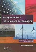 Energy Resources, Utilization & Technologies - Yerramilli Anjaneyulu