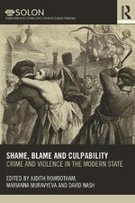 Crime, Violence, and the Modern State, 1600-1900 : Shame, Blame, and Culpability