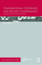 Transnational Companies and Security Governance : Hybrid Practices in a Postcolonial World - Jana Hoenke