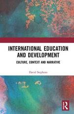 International Education and Development : A Narrative Approach - David Stephens