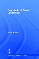Snapshots of Great Leadership : Leadership: Research and Practice - Jon P. Howell
