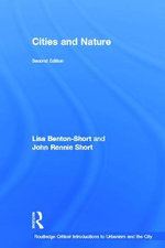 Cities and Nature : Linking Science and Policy in a Rapidly Changing W... - Lisa Benton-Short