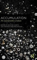 Accumulation : The Material Politics of Plastic