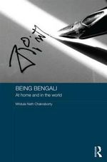 Being Bengali : At Home and in the World