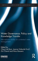 Water Governance, Policy and Knowledge Transfer : International Studies on Contextual Water Management