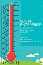 Social Enterprise : Accountability and Evaluation Around the World