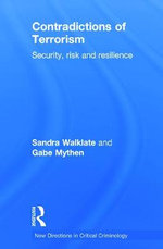 Contradictions of Terrorism : Security, risk and resilience - Sandra Walklate