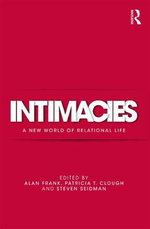 Intimacies : A New World of Relational Life