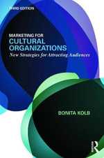 Marketing for Cultural Organizations : New Strategies for Attracting Audiences - Bonita Kolb