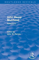 John Henry Muirhead : Reflections - John W. Harvey