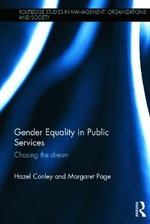 Gender Equality in Public Services : Chasing the Dream - Hazel Conley