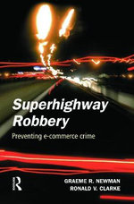 Superhighway Robbery : In 55 Small Steps - Graeme R. Newman