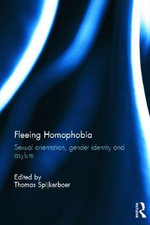 Fleeing Homophobia : Sexual Orientation, Gender Identity and Asylum