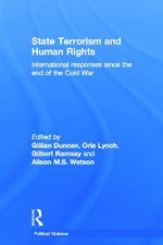 State Terrorism and Human Rights : International Responses Since the End of the Cold War