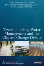 Transboundary Water Management and the Climate Change Debate - Anton Earle