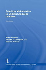 Teaching Mathematics to English Language Learners : Teaching English Language Learners across the Curr - Gladis Kersaint
