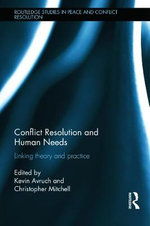Conflict Resolution and Human Needs : Linking Theory and Practice